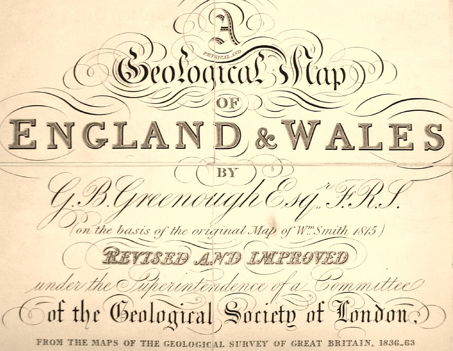 Title page of Greenough's 1865 Geological Map of England and Wales. Under Geeenough's name  is  written  in  parenthesis  on  the  basis of the original Map of Wm Smith 1815. By this time Greenough's original work had evolved considerably and incorporated the work of Murchison and Sedgwick on the Palaeozoic of Wales and Henry De la Beche's work in Devon and Cornwall.